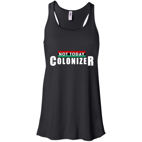 Not Today Colonizer Shirt, Hoodie, Tank