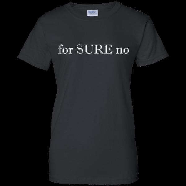For SURE No Shirt, Hoodie, Tank