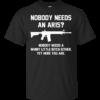 Nobody Needs And AR 15 Shirt, Hoodie, Tank