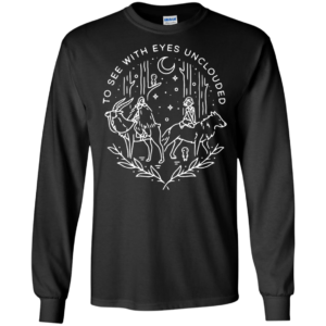 To See With Eyes Unclouded Shirt, Hoodie, Tank