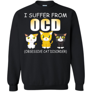 I Suffer From OCD (Obsessive Cat Disorder) Shirt, Hoodie, Tank