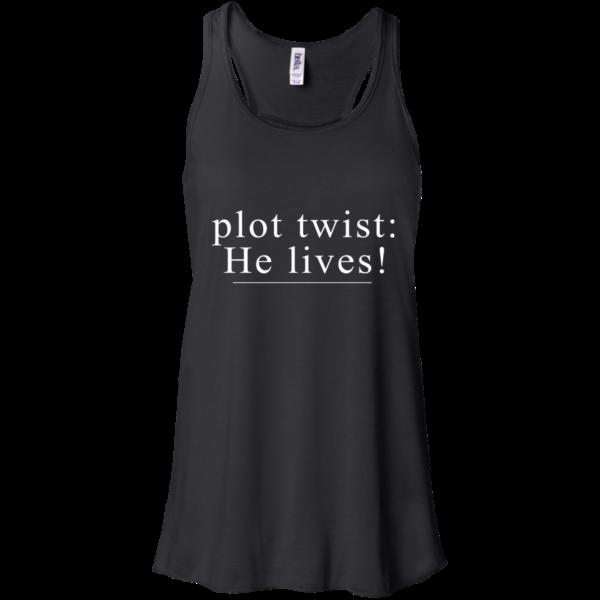 Plot Twist: He Lives Shirt, Hoodie, Tank