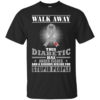 Walk Away This Diabetic Has Anger Issues Shirt