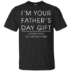 I'm Your Father's Day Gift – Mommy Says You Are Welcome Shirt