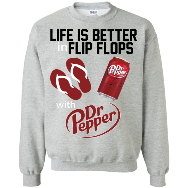 Life Is Better In Flip Flops With Dr. Pepper Shirt, Hoodie