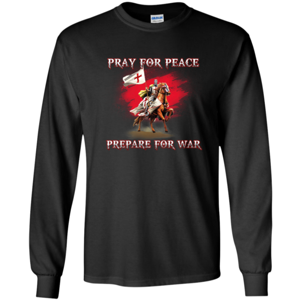Pray For Peace Prepare For War Shirt, Hoodie