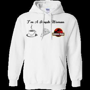 I'm A Simple Woman – Coffee – Pizza – Jurasiss Park Shirt