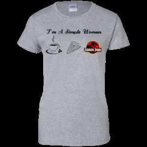 I'm A Simple Woman – Coffee – Pizza – Jurasiss Park ShirtI'm A Simple Woman – Coffee – Pizza – Jurasiss Park Shirt