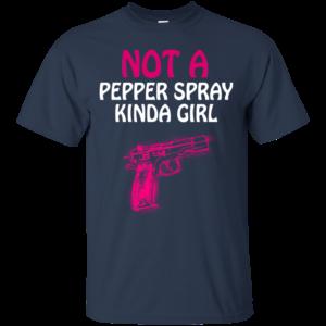 Not A Pepper Spray Kinda Girl Shirt, Hoodie, Tank