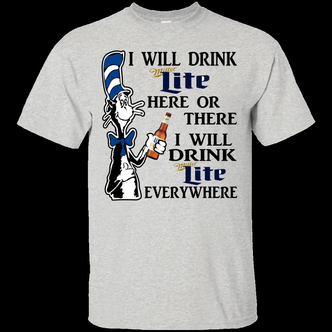 Dr seuss i will drink miller lite here or there shirt for Vintage miller lite shirt