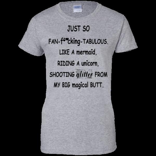 Just So Fan-fucking-Tabulous Shirt, Hoodie