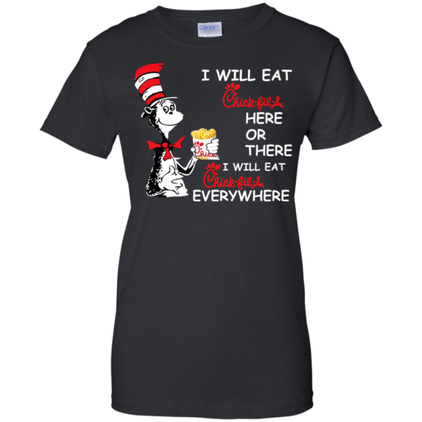 Dr. Seuss – I Will Eat Chick-fil-a Here Or There Shirt, Hoodie
