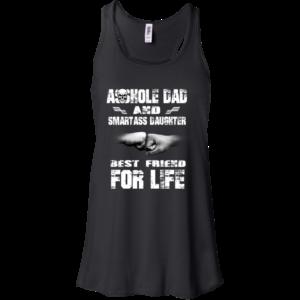Asshole Dad And Smartass Daughter Best Friend For Life Shirt