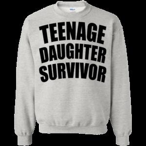 Teenage Daughter Survivor Shirt, Hoodie, Tank
