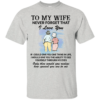 To My Wife To Never Forget That I Love You Shirt