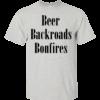 Beer Backroads Bonfires Shirt, Hoodie