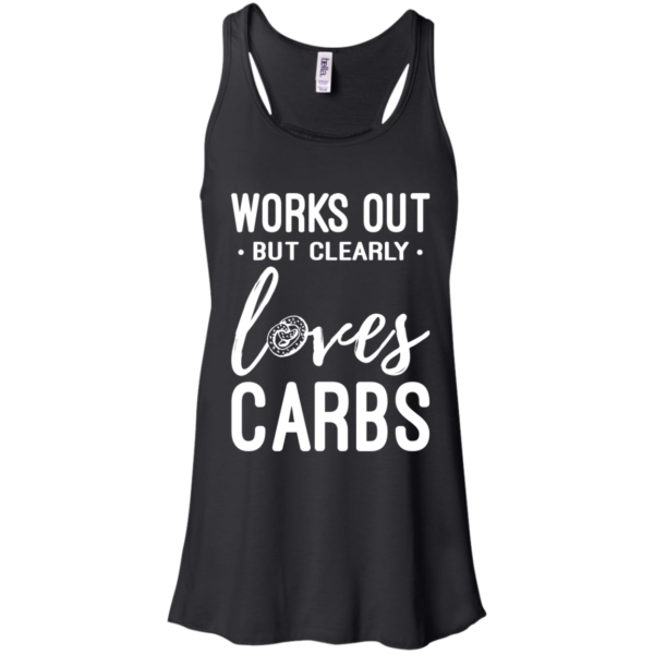 Works Out But Clearly Loves Carbs Shirt, Hoodie