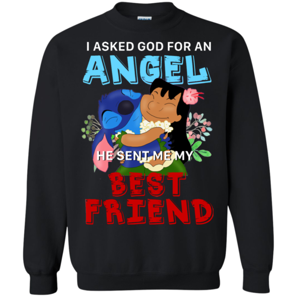 Stitch – I Asked God For An Angel He Sent Me My Best Friend Shirt