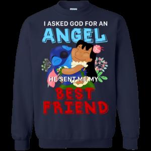 Stitch – I Asked God For An Angel He Sent Me My Best Friend Shirt