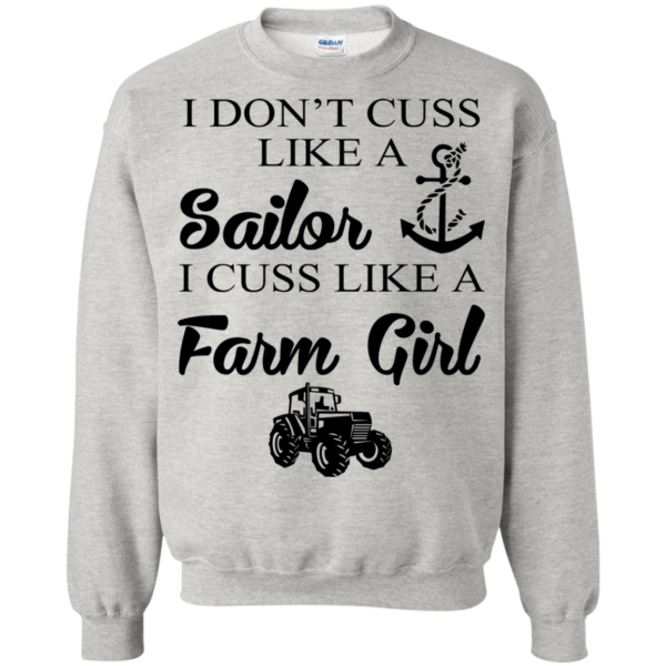 I Don't Cuss Like A Sailor I Cuss Like A Farm Girl Shirt
