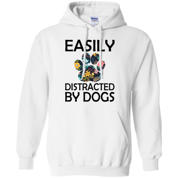 Easily Distracted By Dogs Shirt, Hoodie