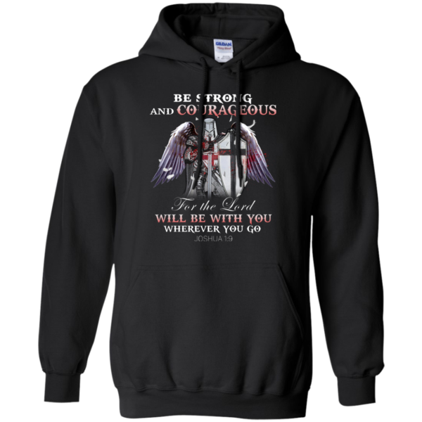 Be Strong And Courageous For The Lord Shirt, HoodieBe Strong And Courageous For The Lord Shirt, Hoodie