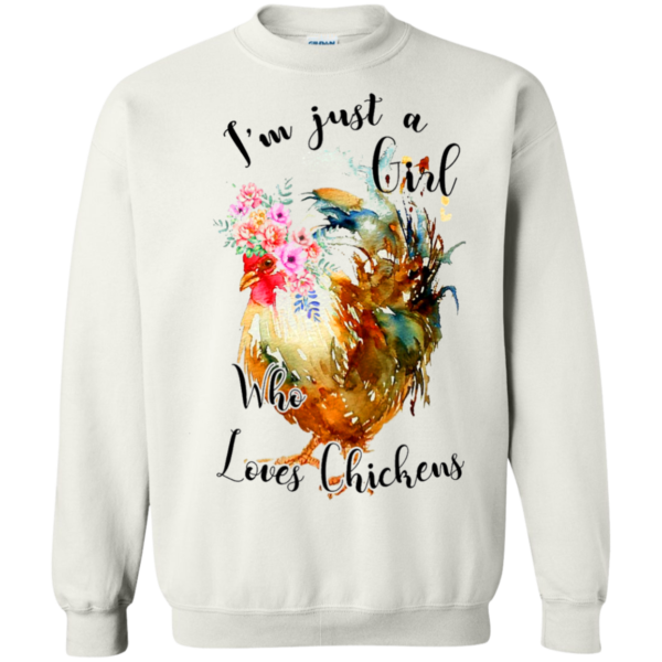 I'm Just A Girl Who Loves Chickens Shirt, Hoodie