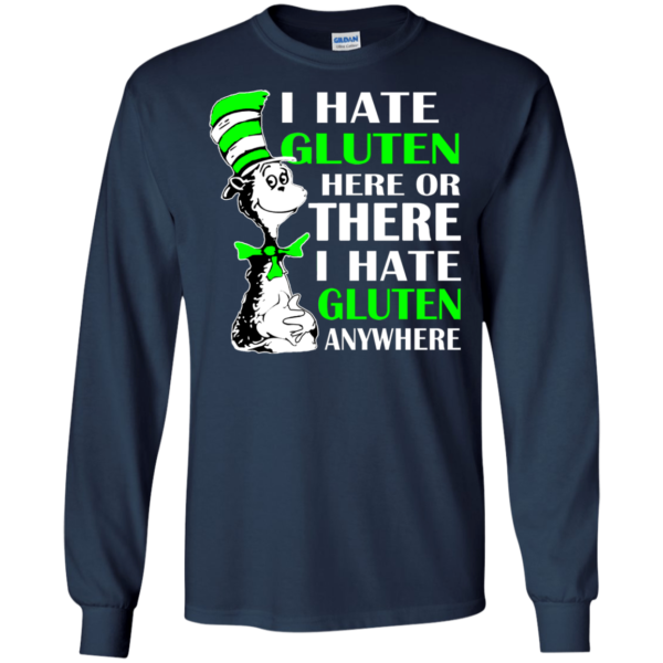 Dr Seuss – I Hate Gluten Here Or There Shirt, Hoodie