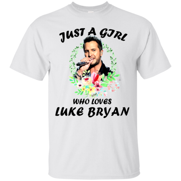 Just A Girl Who Loves Luke Bryan Shirt, Hoodie