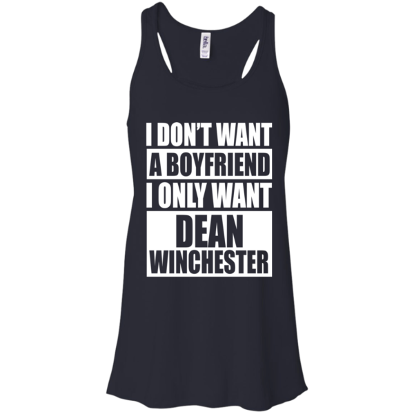 I Don't Want A Boyfriend I Only Want Dean Winchester Shirt