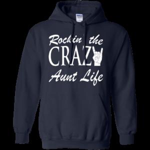 Rockin' The Crazy Aunt Life Shirt, Hoodie