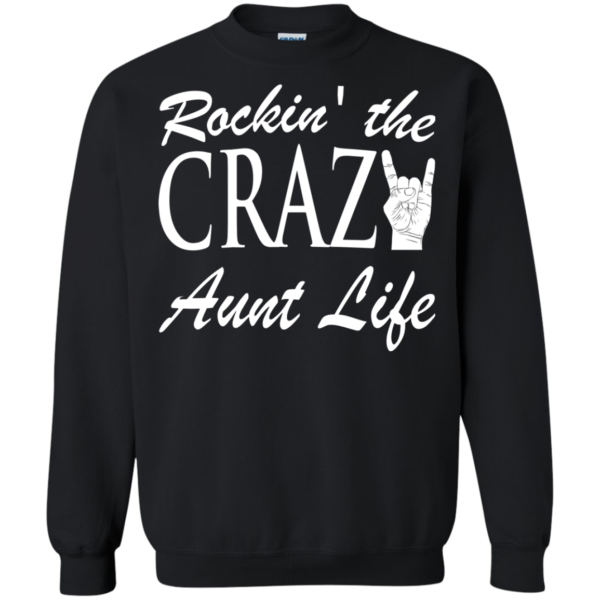 Rockin' The Crazy Aunt Life Shirt, Hoodie