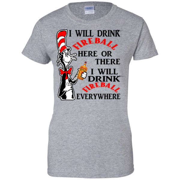 Dr Seuss – I Will Drink Fireball Here Or There Shirt, Hoodie