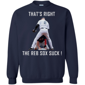 Jeter and Ellsbury That's Right The Red Sox Suck Shirt