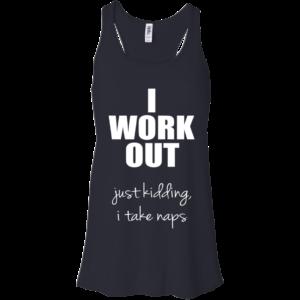 I Work Out Just Kidding I Take Naps Shirt, Hoodie