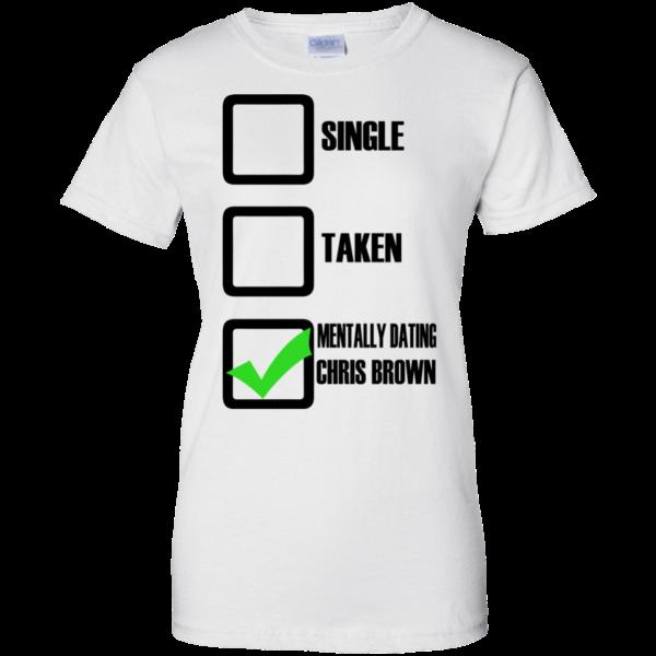 Mentally Dating Chris Brown Shirt, Hoodie