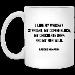 I Like My Whiskey Straight, My Coffee Black Mugs