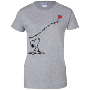 Snoopy – Sometimes You Need To Let Things Go Shirt, HoodieSnoopy – Sometimes You Need To Let Things Go Shirt, Hoodie