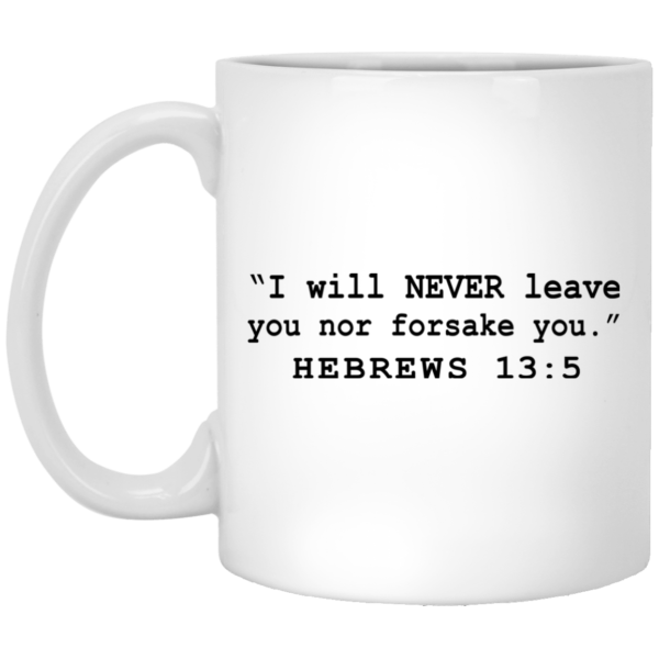 I Will Never Leave You Nor Forsake You Mugs