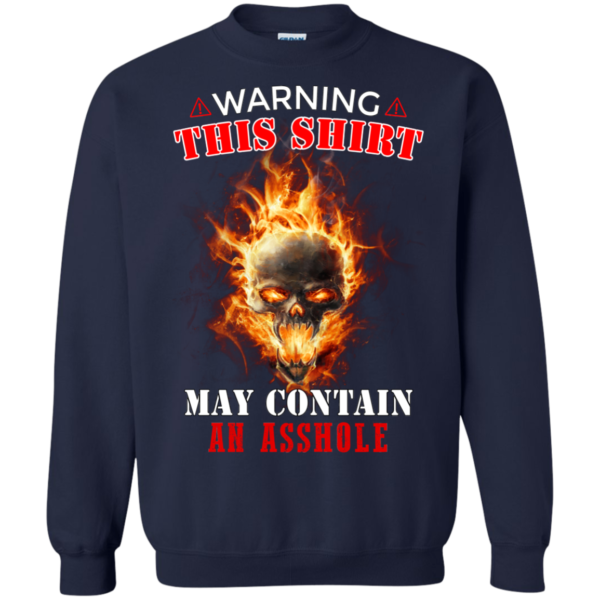Warning This Shirt May Contain An Asshole Shirt, Hoodie
