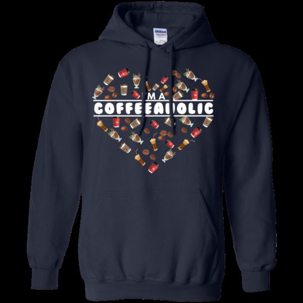 I'm A Coffeeaholic Shirt, Hoodie, Tank