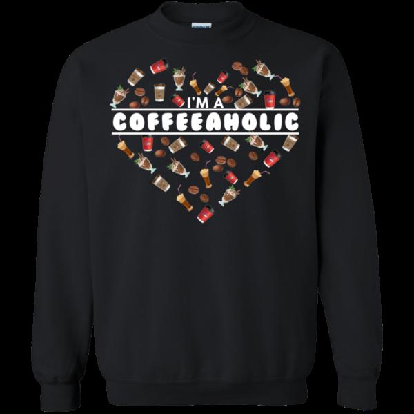 I'm A Coffeeaholic Shirt, Hoodie, TankI'm A Coffeeaholic Shirt, Hoodie, Tank
