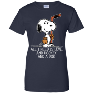 Snoopy – All I Need Is Love And Hockey And A Dog Shirt, Hoodie