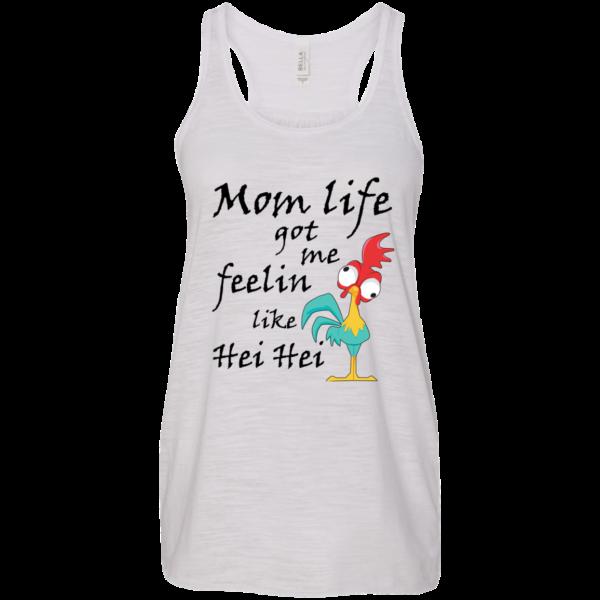 Mom Life Got Me Feelin Like Hei Hei Shirt, Hoodie, Tank