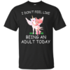 Unicorn – I Don't Feel Like An Adult Today Shirt, Hoodie