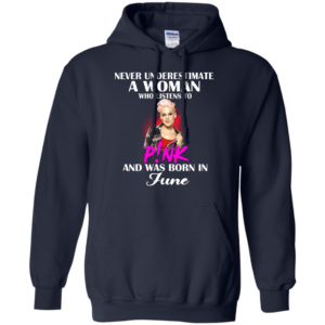 Never Underestimate A Woman Who Listens To P!nk And Was Born In June Shirt