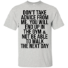 Don't Take Advice From Me Shirt, Hoodie