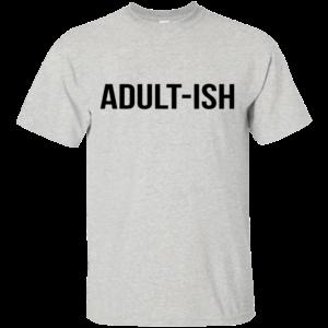 Adult-ish Shirt, Hoodie, Tank