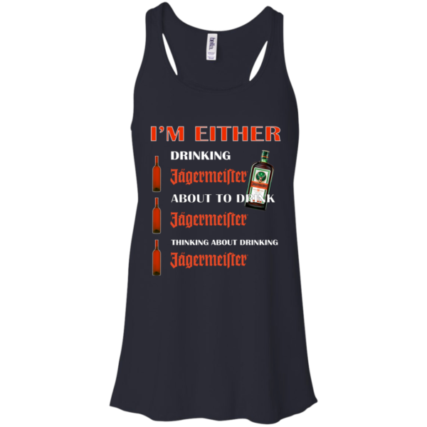 I'm Either – Drinking Jagermeister – About To Drink Jagermeister Shirt