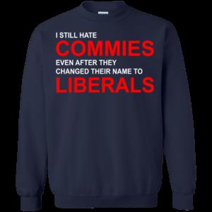 I Still Hate Commies Shirt, Hoodie, Tank